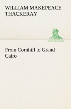 From Cornhill to Grand Cairo - Thackeray, William Makepeace