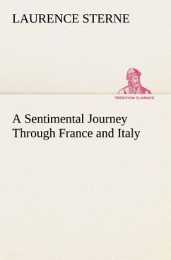 A Sentimental Journey Through France and Italy - Sterne, Laurence