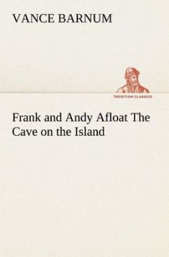 Frank and Andy Afloat The Cave on the Island - Barnum, Vance