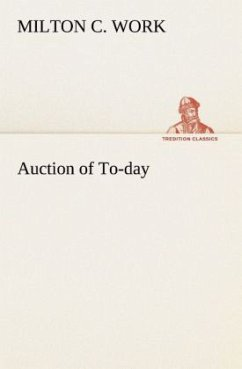 Auction of To-day - Work, Milton C.