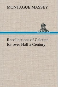 Recollections of Calcutta for over Half a Century - Massey, Montague
