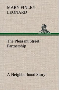 The Pleasant Street Partnership A Neighborhood Story - Leonard, Mary Finley