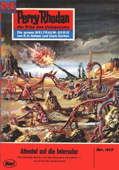 Attentat auf die INTERSOLAR (Heftroman) / Perry Rhodan-Zyklus ´´Die Cappins´´ Bd.417 (eBook, ePUB) - Voltz, William