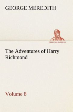 The Adventures of Harry Richmond - Volume 8 - Meredith, George
