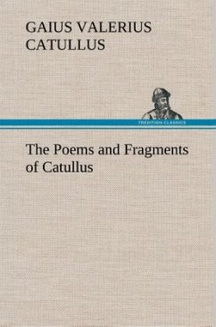 The Poems and Fragments of Catullus - Catull