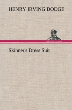 Skinner's Dress Suit - Dodge, Henry Irving