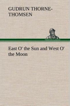 East O' the Sun and West O' the Moon - Thorne-Thomsen, Gudrun