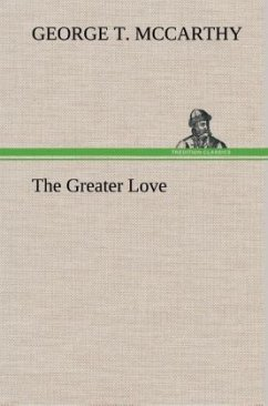 The Greater Love - McCarthy, George T.