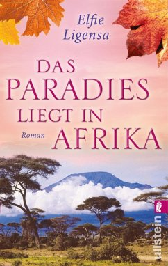 Das Paradies liegt in Afrika (eBook, ePUB) - Ligensa, Elfie