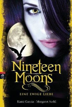 Nineteen Moons - Eine ewige Liebe / Caster Chronicles Bd.4 - Garcia, Kami; Stohl, Margaret