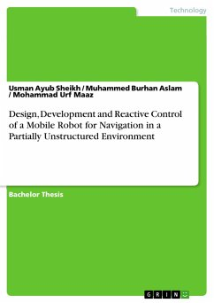 Design, Development and Reactive Control of a Mobile Robot for Navigation in a Partially Unstructured Environment - Sheikh, Usman Ayub Aslam, Muhammed Burhan Maaz, Mohammad Urf