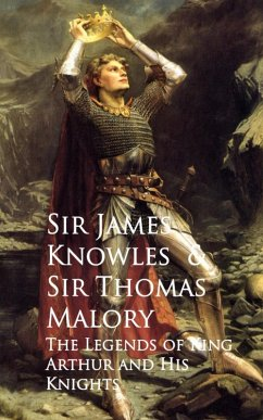 The Legends of King Arthur and His Knights (eBook, ePUB) - James Knowles Thomas Malory