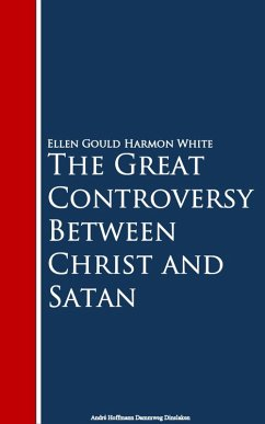 The Great Controversy Between Christ and Satan (eBook, ePUB) - Ellen Gould Harmon White