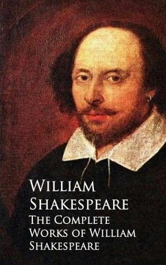 The Complete Works of William Shakespeare (eBook, ePUB) - William Shakespeare
