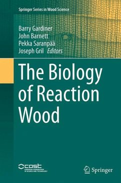 The Biology of Reaction Wood - Herausgegeben von Gardiner, Barry Barnett, John Saranpää, Pekka Gril, Joseph
