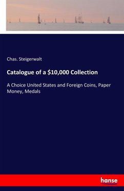 Catalogue of a 10,000 Collection - Steigerwalt, Chas.