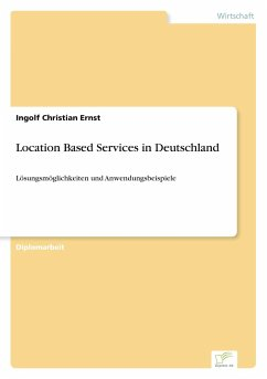Location Based Services in Deutschland - Ernst, Ingolf Christian