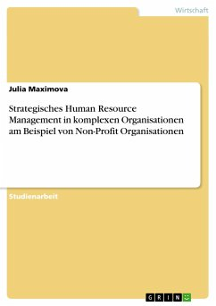 Strategisches Human Resource Management in komplexen Organisationen am Beispiel von Non-Profit Organisationen - Maximova, Julia