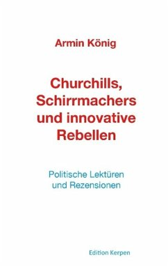 Churchills, Schirrmachers und innovative Rebellen