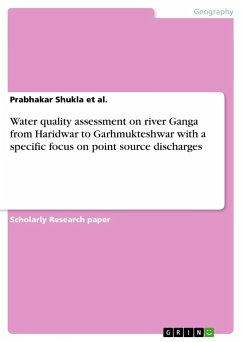 Water quality assessment on river Ganga from Haridwar to Garhmukteshwar with a specific focus on point source discharges - Shukla et al., Prabhakar