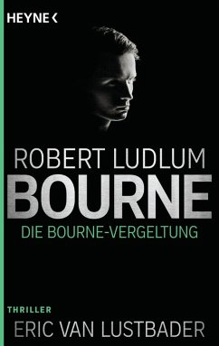 Die Bourne Vergeltung / Jason Bourne Bd.11 (eBook, ePUB) - Ludlum, Robert; Lustbader, Eric Van