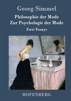 Philosophie der Mode / Zur Psychologie der Mode - Simmel, Georg