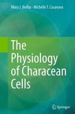 The Physiology of Characean Cells - Mary J. Beilby, Michelle T. Casanova