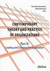 Contemporary Practice and Theory of Organizations: Leading & Changing the Organisation Part 2
