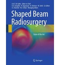 Shaped Beam Radiosurgery - Antonio A. F. De Salles