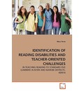 Identification of Reading Disabilities and Teacher-Oriented Identification of Reading Disabilities and Teacher-Oriented Challenges Challenges - Mary Runo