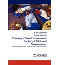 Forming a Save Environment for Early Childhood Development - Dr Gisli Thorsteinsson