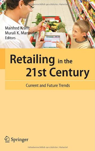 Retailing in the 21st Century: Current and Future Trends - Manfred Krafft; Murali K. Mantrala