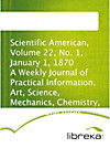 Scientific American, Volume 22, No. 1, January 1, 1870 A Weekly Journal of Practical Information, Art, Science, Mechanics, Chemistry, and Manufactures