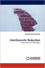 Intertheoretic Reduction - Hossein Sheykh Rezaee