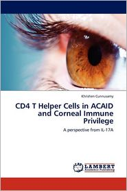 Cd4 T Helper Cells In Acaid And Corneal Immune Privilege