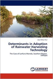 Determinants In Adoption Of Rainwater Harvesting Technology - Aziz Shikur Nur