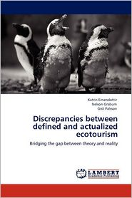 Discrepancies Between Defined And Actualized Ecotourism - Katrin Einarsdottir, Gisli Palsson, Nelson Graburn