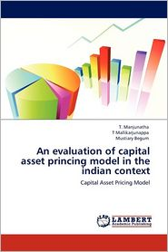 An evaluation of capital asset princing model in the indian context - T. Manjunatha, T Mallikarjunappa, Mustiary Begum