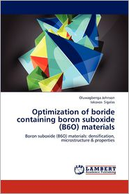 Optimization of Boride Containing Boron Suboxide (B6o) Materials - Oluwagbenga Johnson, Iakovos Sigalas