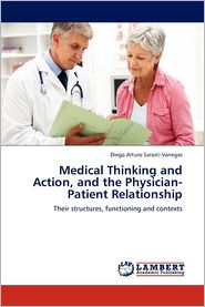 Medical Thinking and Action, and the Physician-Patient Relationship - Sarasti-Vanegas Diego Arturo