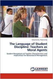 The Language of Student Discipline: Teachers as Moral Agents