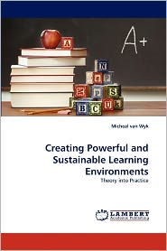 Creating Powerful And Sustainable Learning Environments