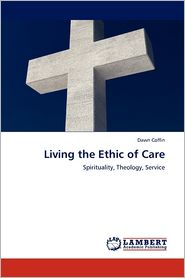 Living The Ethic Of Care