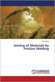 Joining of Materials by Friction Welding - Handa Amit