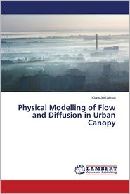 Physical Modelling of Flow and Diffusion in Urban Canopy - Jur  kov  Kl ra