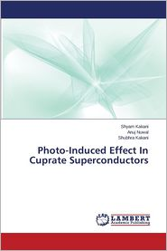Photo-Induced Effect in Cuprate Superconductors - Kakani Shyam, Nuwal Anuj