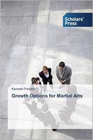 Growth Options for Martial Arts - Kenneth Preston