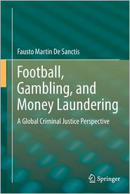 Football, Gambling, and Money Laundering: A Global Criminal Justice Perspective