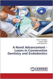 A Novel Advancement - Lasers in Conservative Dentistry and Endodontics  Choudhary, P: Novel Advancement - Lasers in Conservative Den