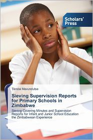 Sieving Supervision Reports for Primary Schools in Zimbabwe - Mavundutse Tendai
